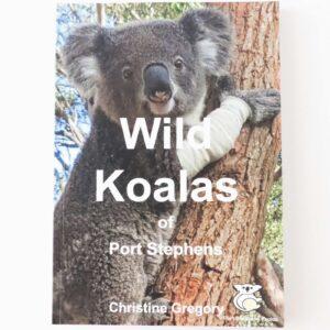 Wild Koalas front cover - Port Stephens Koala Sanctuary - Port Stephens Koalas